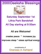 2000 Deeksha Give-away Lithia Park Bandshell Saturday