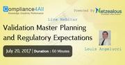 Expectations of Regulatory & Validation Master Planning - 2017