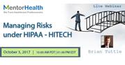 Webinar on Managing Risks under HIPAA - HITECH