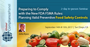 FDA FSMA Rules & Planning Valid Preventive Food Safety Controls 2017
