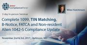 Complete 1099, TIN Matching, B-Notice, FATCA 2017