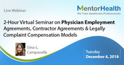 2-Hour Virtual Seminar on Physician Employment Agreements, Contractor Agreements & Legally Complaint Compensation Models