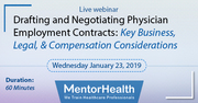 Drafting and Negotiating Physician Employment Contracts: Key Business, Legal, and Compensation Considerations