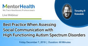 Best Practice When Assessing Social Communication with High Functioning Autism Spectrum Disorders