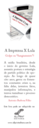 "A Imprensa x Lula - golpe ou ""sangramento""?"