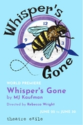 Theatre Exile presents Whisper's Gone by MJ Kaufman
