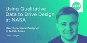 Using Qualitative Data to Drive Design at NASA