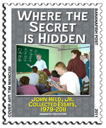 WHERE THE SECRET IS HIDDEN, JOHN HELD, JR., COLLECTED ESSAYS 1979-2011