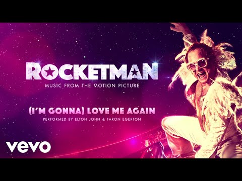 Elton John, Taron Egerton - (I'm Gonna) Love Me Again (Audio)