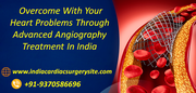 Overcome With Your Heart Problems Through Advanced Angiography Treatment In India