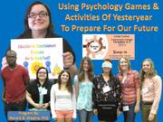 Using Psychology Games and Activities of Yesteryear to Prepare for our Future Program at Synergy 2013 Photo Album