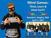 Mind Games: Think, Learn & Have Fun!!! Childhood Conversations Annual Conference, Farmington, CT, April 1, 2017.