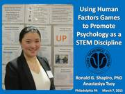 "Eastern Psychological Association 86th Annual Meeting ""Using Human Factors Games to Promote Psychology as a STEM Discipline"" Philadelphia PA 2015-03-07"