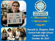 Games to Explain Human Factors: Come, Participate, Learn & Have Fun!!!  Central Falls High School, Central Falls RI, October 30, 2017 Photo Album