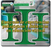 III CONGRESO DE EXPERIENCIAS DIDÁCTICAS Y PEDAGÓGICAS EN EDUCACIÓN VIRTUAL