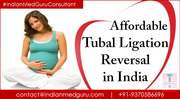 Best Affordable Tubal Ligation Reversal Surgery and Care in India