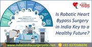 Is Robotic Heart Bypass Surgery in India Key to a Healthy Future