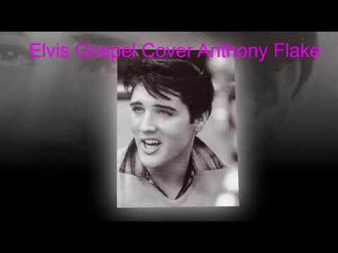 Elvis Gospel Cover Anthony Flake