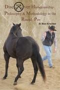 Discover Horsemanship Philosophy & Methodology in the Round Pen