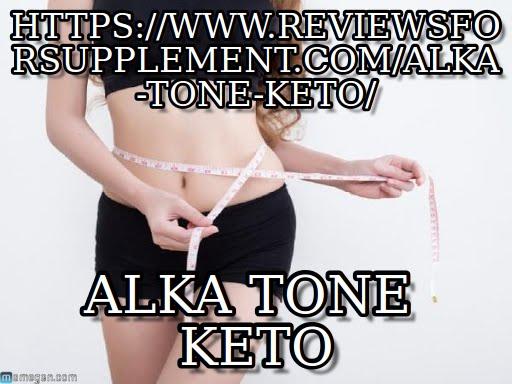 https://www.reviewsforsupplement.com/alka-tone-keto/