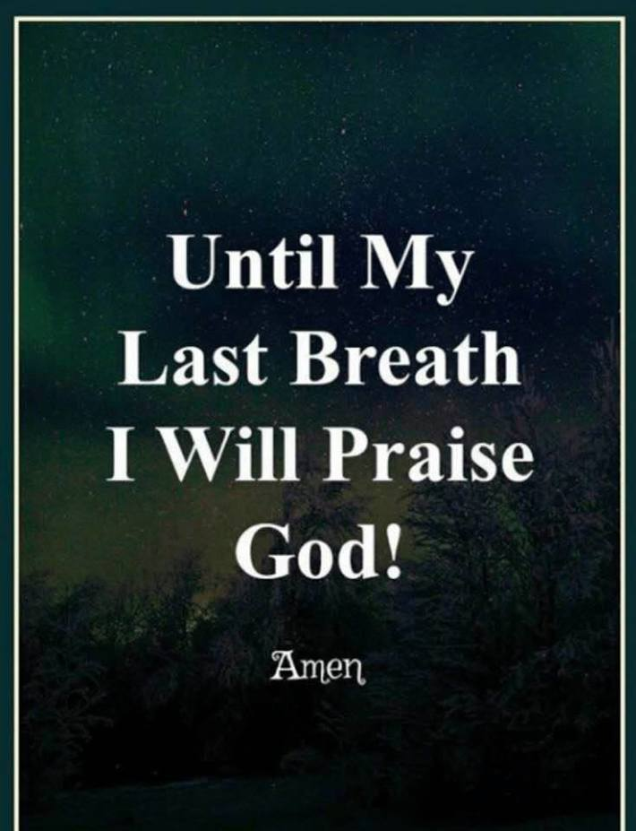 Praise God always!