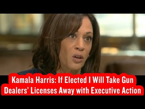 Kamala Harris: If Elected I Will Take Gun Dealers' Licenses Away with Executive Action