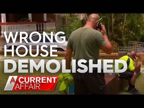 They just demolished the wrong house | A Current Affair