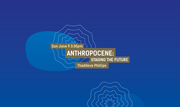 International Festival of Arts and Ideas: Anthropocene: Staging The Future