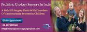 Pediatric Urology Surgery In India Deals With Disorders Of Genitourinary Systems In Children