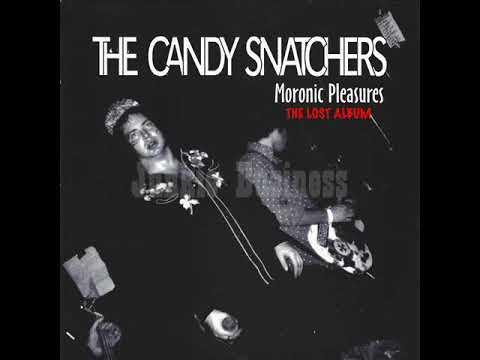 FRESH RELEASE : Candy Snatchers - Moronic Pleasures: The Lost Album (Full Album)