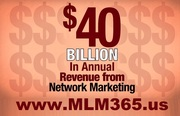 $40 Billion In Sales - Network Marketing - www.MLM365.us