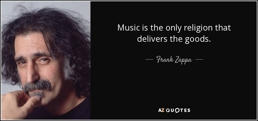 quote-music-is-the-only-religion-that-delivers-the-goods-frank-zappa-35-60-68