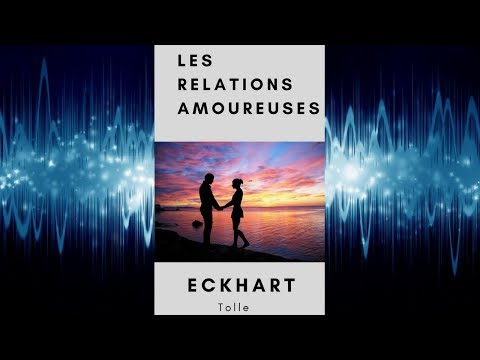 Les Relations Amoureuses - Eckhart Tolle
