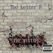 The Letter F mixtape