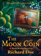 The Moon Coin / Book One