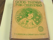 T.S.Denison 1907 - Good Things for Christmas by Maria Irish