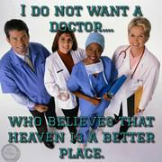 Do Not Want Dr believes heaven is a better place