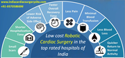 Low cost Robotic Cardiac Surgery in the top rated hospitals of India
