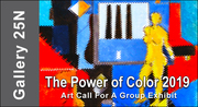 """Call For Entries for """"The Power of Color 2019 """" 15 Artist(s) Exhibit at Gallery 25N"""