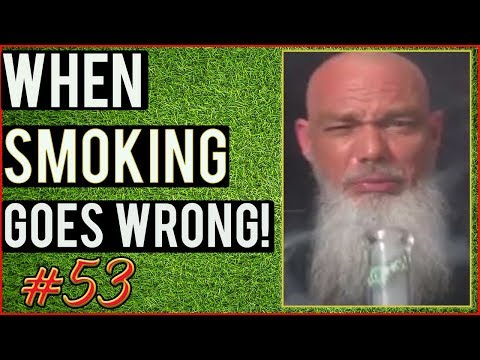 Weed Smoking Goes Wrong / Weed Fail Compilation / WEED FUNNY FAILS AND WTF MOMENTS! #53