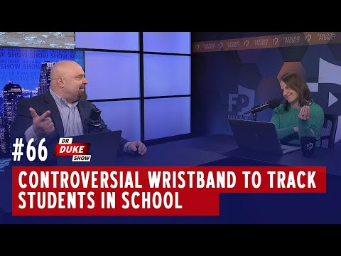 Ep. 66 - Controversial Wristband To Track Students In School