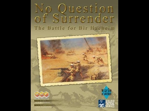 No Question of Surrender [GTS] - Full Siege (Scen. 4 -  The Siege of Bir Hacheim)