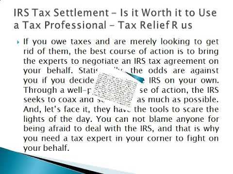 IRS Tax Settlement   Is it Worth it to Use a Tax Professional   Tax Relief R us