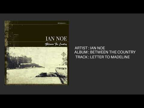 Ian Noe - LetterTo Madeline
