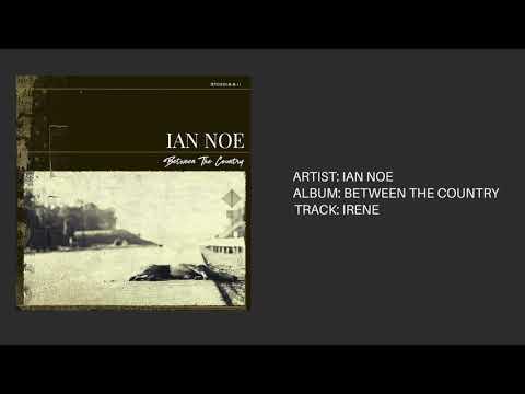 Ian Noe - Irene