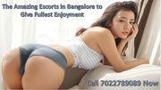 Amazing Escorts in Bangalore Give Full Erotic Enjoyment