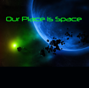Our Place is Space!