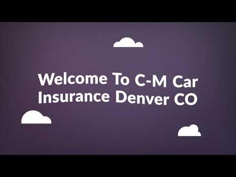 C-M Car Insurance in Denver CO