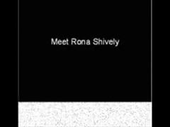 Meet Rona Shively