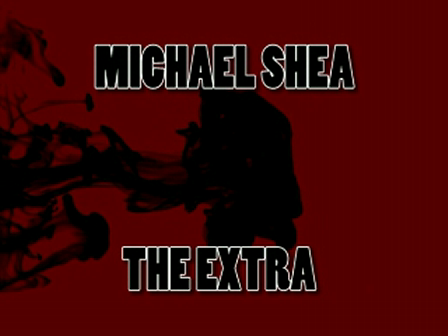 Michael Shea Interview The Extra